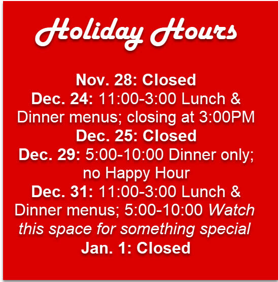 Closed Thanksgiving, Christmas Eve, Christmas, and New Year's Day